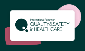 International Forum on Quality and Safety